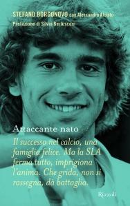 La copertina del libro di Stefano Borgonovo (visitate il sito www.fondazionestefanoborgonovo.it)